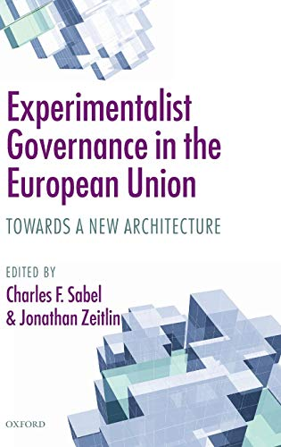9780199572496: Experimentalist Governance in the European Union: Towards a New Architecture