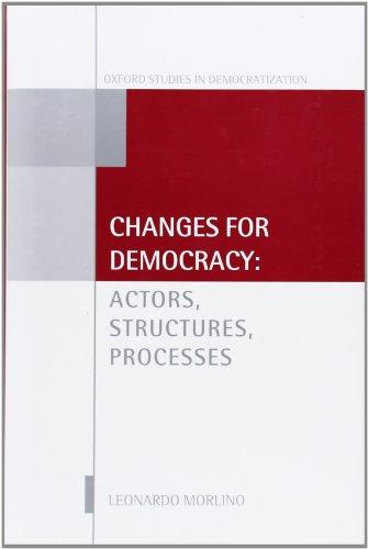 9780199572533: Changes for Democracy: Actors, Structures, Processes (Oxford Studies in Democratization)