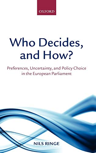 9780199572557: Who Decides, and How?: Preferences, Uncertainty, and Policy Choice in the European Parliament