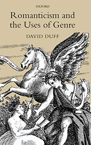 Romanticism and the Uses of Genre: Duff, David