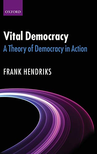 9780199572786: Vital Democracy: A Theory of Democracy in Action