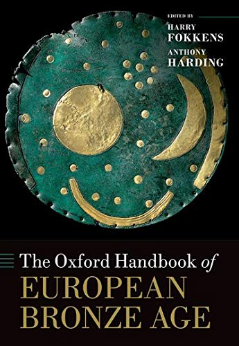 9780199572861: The Oxford Handbook of the European Bronze Age (Oxford Handbooks)