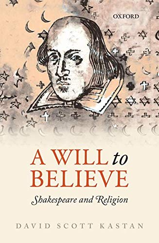 9780199572892: A Will to Believe: Shakespeare and Religion (Oxford Wells Shakespeare Lectures)