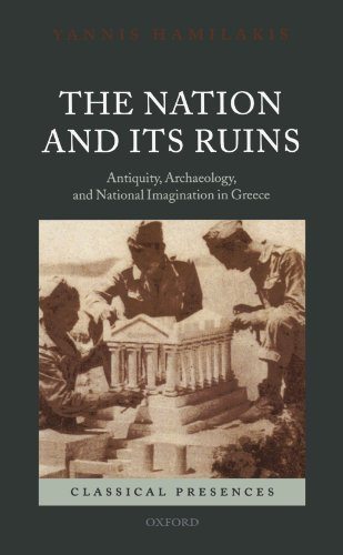 9780199572908: The Nation and its Ruins: Antiquity, Archaeology, and National Imagination in Greece (Classical Presences)