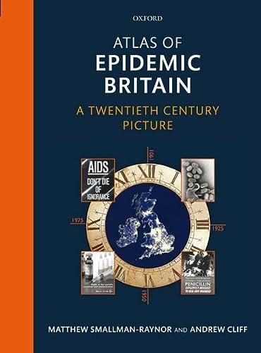 9780199572922: Atlas of Epidemic Britain: A Twentieth Century Picture