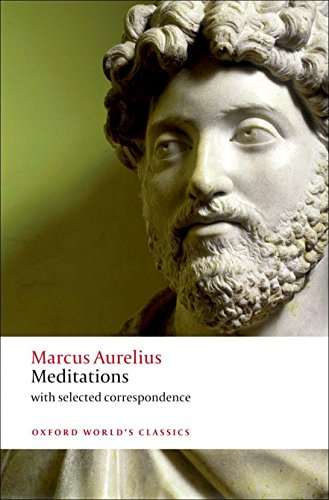 Meditations: with selected correspondence (Oxford World's Classics): Marcus Aurelius; Robin