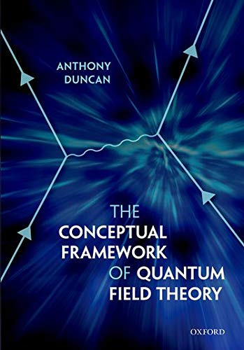 9780199573264: The Conceptual Framework of Quantum Field Theory