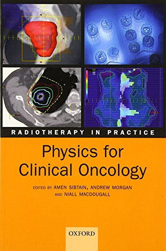 9780199573356: Physics for Clinical Oncology (Radiotherapy in Practice)