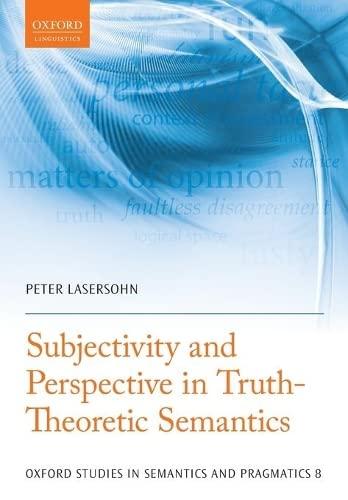 9780199573684: Subjectivity and Perspective in Truth-Theoretic Semantics (Oxford Studies in Semantics and Pragmatics)