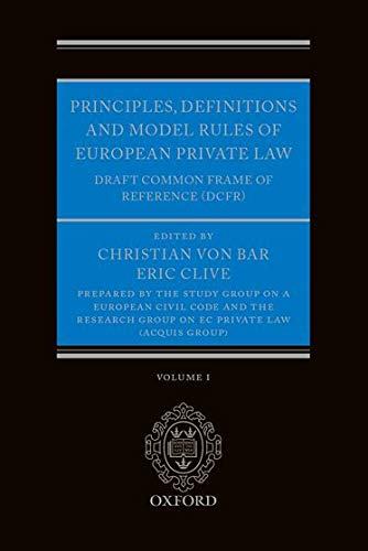 Principles, Definitions and Model Rules of European Private Law: Draft Common Frame of Reference (...