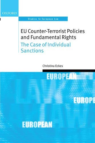 9780199573769: EU Counter-Terrorist Policies and Fundamental Rights: The Case of Individual Sanctions (Oxford Studies in European Law)