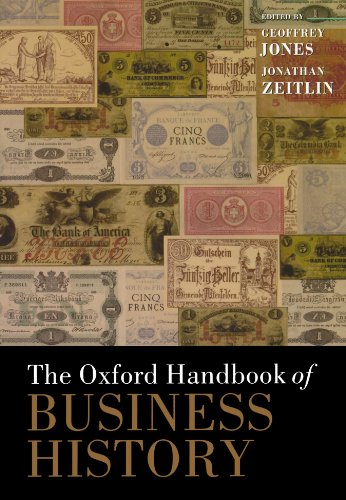 9780199573950: The Oxford Handbook of Business History (Oxford Handbooks)