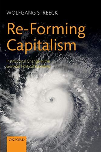 9780199573981: Re-Forming Capitalism: Institutional Change in the German Political Economy