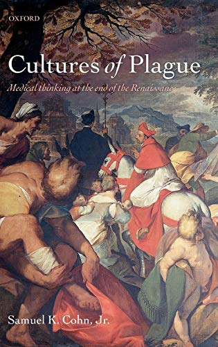 9780199574025: Cultures of Plague: Medical Thought at the End of the Renaissance