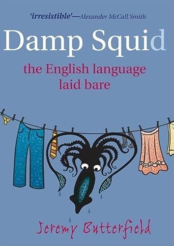 9780199574094: Damp Squid: The English Language Laid Bare