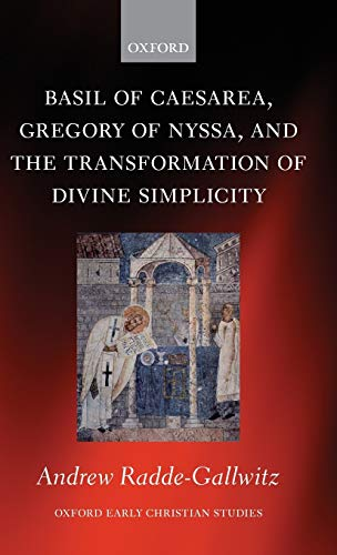 9780199574117: Basil of Caesarea, Gregory of Nyssa, and the Transformation of Divine Simplicity (Oxford Early Christian Studies)