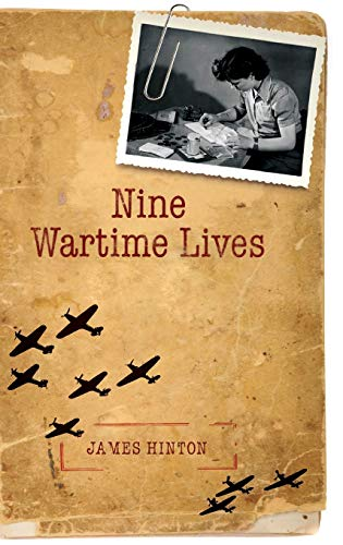 9780199574667: Nine Wartime Lives: Mass Observation and the Making of the Modern Self