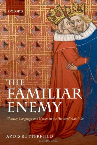 9780199574865: The Familiar Enemy: Chaucer, Language, and Nation in the Hundred Years War