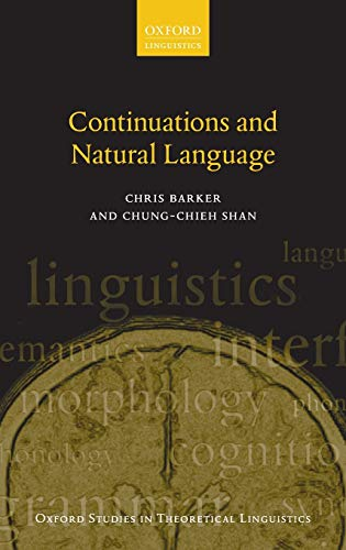 9780199575015: Continuations and Natural Language (Oxford Studies in Theoretical Linguistics)