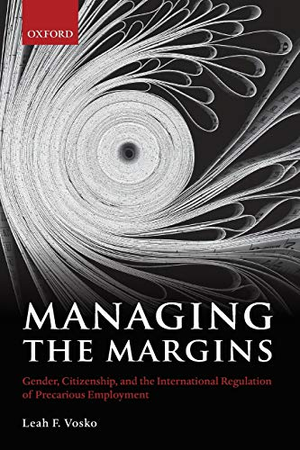 9780199575091: Managing the Margins: Gender, Citizenship, and the International Regulation of Precarious Employment