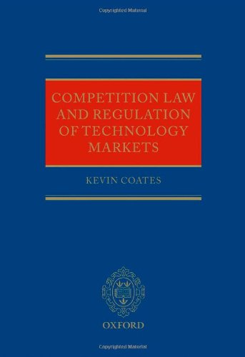 Competition Law and Regulation of Technology Markets: Kevin Coates