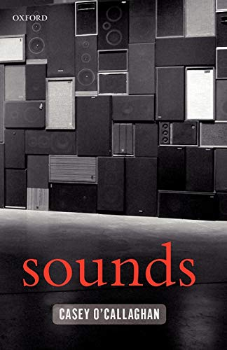 9780199575503: Sounds: A Philosophical Theory