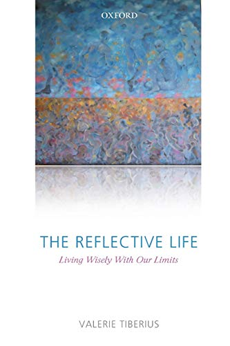 The Reflective Life: Living Wisely With Our: Tiberius, Valerie
