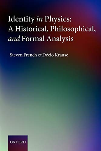 9780199575633: Identity in Physics: A Historical, Philosophical, and Formal Analysis