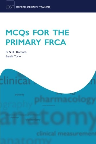 MCQs for the Primary FRCA (Oxford Specialty: B S K