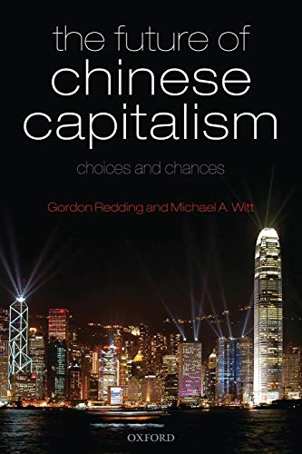 The future of Chinese capitalism : choices and chances.: Witt, Michael A.