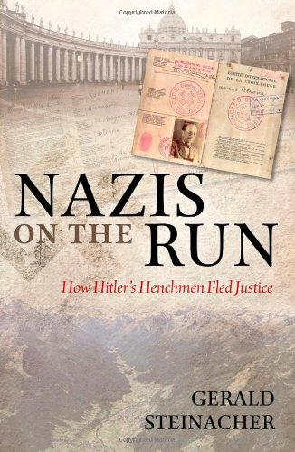 9780199576869: Nazis on the Run: How Hitler's Henchmen Fled Justice