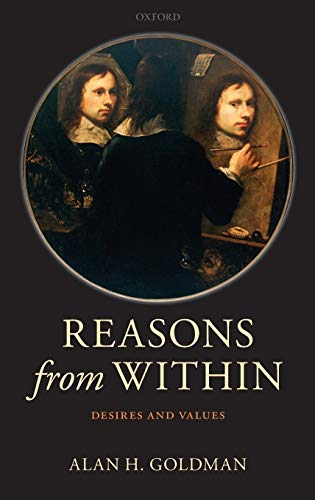 9780199576906: Reasons from Within: Desires and Values