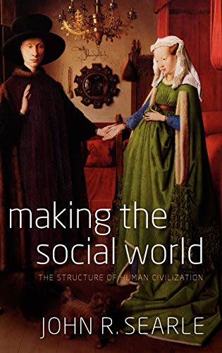 9780199576913: Making the Social World: The Structure of Human Civilization