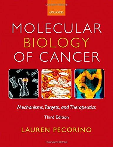 Molecular Biology of Cancer: Mechanisms, Targets, and: Lauren Pecorino