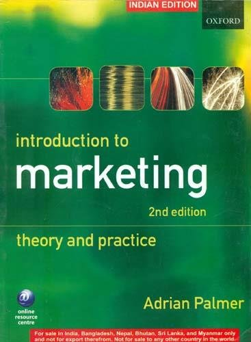 Introduction to Marketing: Theory and Practice, (Second: Adrian Palmer