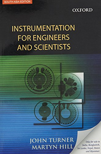 Instrumentation for Engineers and Scientists: John Turner,Martyn Hill