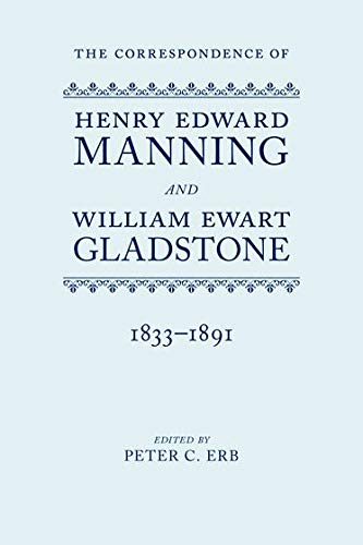 The Correspondence of Henry Edward Manning and William Ewart Gladstone: The Complete Corresponden...