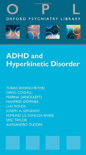 9780199577651: Attention-Deficit Hyperactivity Disorder and Hyperkinetic Disorder (Oxford Psychiatry Library Series)