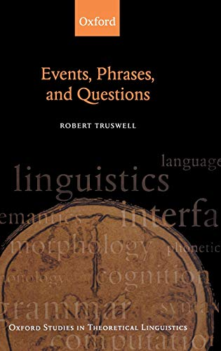 9780199577774: Events, Phrases, and Questions (Oxford Studies in Theoretical Linguistics)