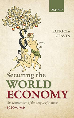 9780199577934: Securing the World Economy: The Reinvention of the League of Nations, 1920-1946