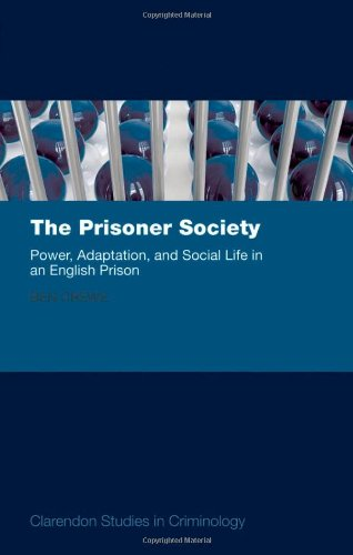 9780199577965: The Prisoner Society: Power, Adaptation and Social Life in an English Prison (Clarendon Studies in Criminology)