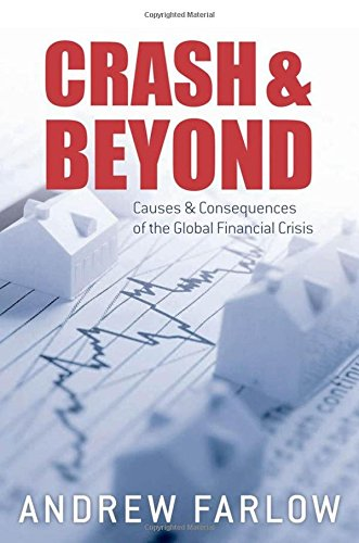 9780199578016: Crash and Beyond: Causes and Consequences of the Global Financial Crisis