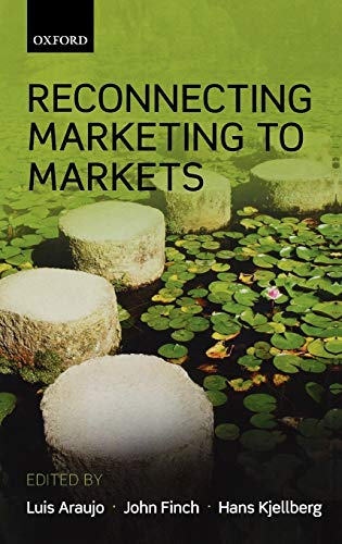 9780199578061: Reconnecting Marketing to Markets