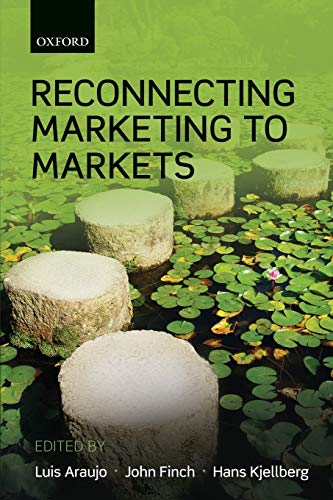 9780199578078: Reconnecting Marketing to Markets