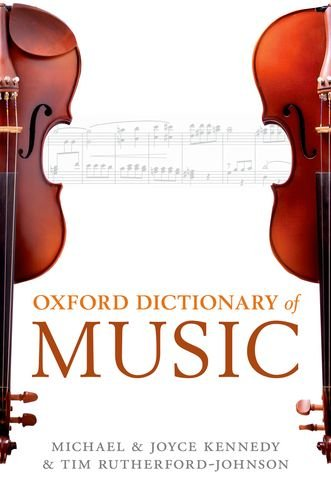 The Oxford Dictionary of Music (Oxford Quick Reference) (9780199578108) by Tim Rutherford-Johnson; Michael Kennedy; Joyce Kennedy
