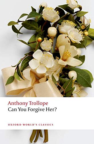 Can You Forgive Her? (Oxford World's Classics): Anthony Trollope, Dinah