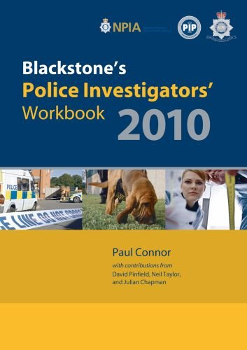 Blackstone's Police Investigators' Workbook 2010 (0199578419) by Paul Connor; Dave Pinfield; Neil Taylor; Julian Chapman