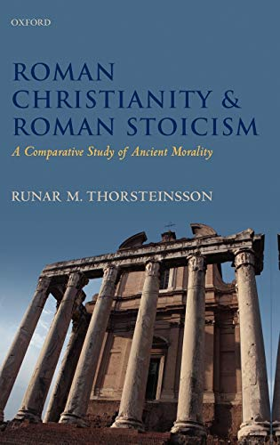 9780199578641: Roman Christianity and Roman Stoicism: A Comparative Study of Ancient Morality