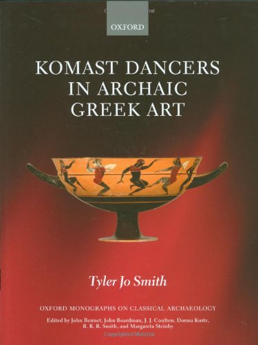 9780199578658: Komast Dancers in Archaic Greek Art (Oxford Monographs on Classical Archaeology)