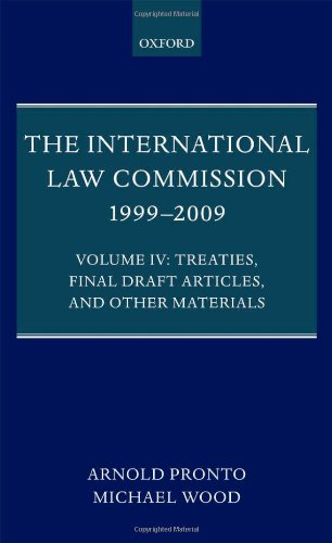 9780199578979: The International Law Commission 1999-2009: Volume IV: Treaties, Final Draft Articles and Other Materials